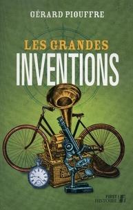 Gérard Piouffre - Les grandes inventions.