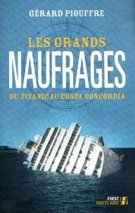 Gérard Piouffre - Les grands naufrages - Du Titanic au Costa Concordia.