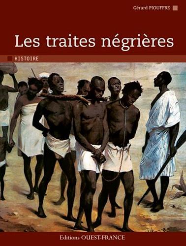 Gérard Piouffre - Les traites négrières.