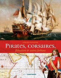 Gérard Piouffre - Pirates, corsaires, flibustiers et autres forbans.