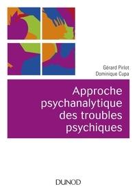 Gérard Pirlot et Dominique Cupa - Approche psychanalytique des troubles psychiques - 2e éd..