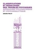 Gérard Pirlot - Classifications et nosologies des troubles psychiques - Approches psychiatrique et psychanalytique.