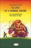 Gérard Planchenault - Le zen et l'animal sacré.