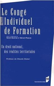 Gérard Podevin et Sarah Ghaffari - Le congé individuel de formation - Un droit national, des réalités territoriales.