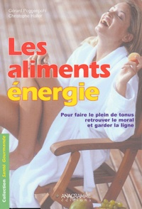 Gérard Poggenpohl et Christophe Haller - Les aliments énergie - 40 recettes pour rayonner de vitalité.