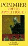 Gérard Pommier - Freud apolitique ?.