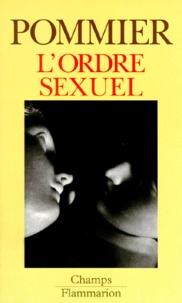 Gérard Pommier - L'ordre sexuel.