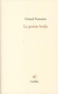 Gérard Pommier - La poésie brûle.