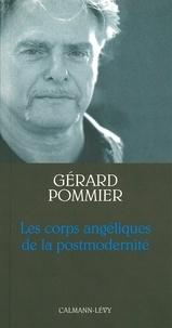 Gérard Pommier - Les Corps angéliques de la postmodernité.