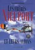 Gérard Pommier et Bertrand Pommier - Les frères Nieuport - Et leurs avions, 1902-1936.