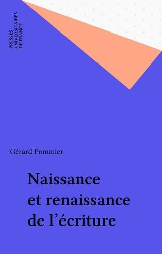 Naisance et renaissance de l'écriture 2e édition