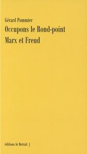 Gérard Pommier - Occupons le rond-point Marx et Freud.