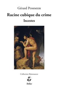 Gérard Pommier - Racine cubique du crime - Incestes.