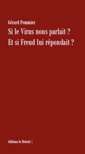 Gérard Pommier - Si le virus nous parlait ? Et si Freud lui répondait ?.