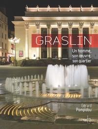 Gérard Pompidou - Graslin - Un homme, son oeuvre, son quartier.