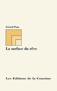 Gérard Pons - La surface du rêve.