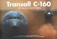 Gérard Pons et Hervé Bertrand - Transall C-160 - 50 ans d'histoires.