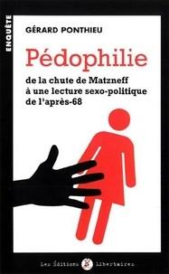 Gérard Ponthieu - Pédophilie - De la chute de Matzneff à une lecture sexo-politique de l'après-68.