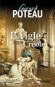 Gérard Poteau - L'Aigle et la Créole.