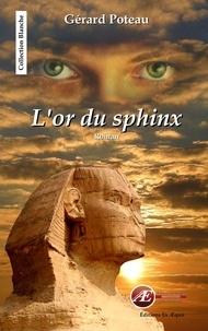 Gérard Poteau - L'or du sphinx.