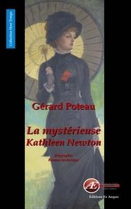 Gérard Poteau - La mysterieuse Kathleen Newton.