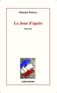 Gérard Poteau - Le jour d'apres.
