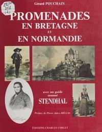 Gérard Pouchain - Promenades en Bretagne et en Normandie : avec un guide nommé Stendhal.