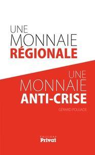 Gérard Poujade - Une monnaie régionale, une monnaie anti-crise.
