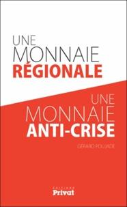 Une monnaie régionale, une monnaie anti-crise - Gérard Poujade  