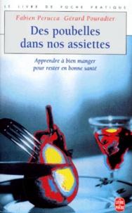 Gérard Pouradier et Fabien Perucca - Des poubelles dans nos assiettes.