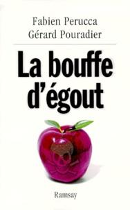 Gérard Pouradier et Fabien Perucca - La bouffe d'égout.