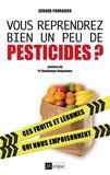 Gérard Pouradier - Vous reprendrez bien un peu de pesticides ?.