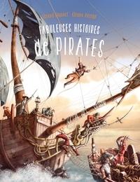Gérard Pourret et Chiara Arsego - Fabuleuses histoires de pirates.