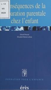 Gérard Poussin et Elisabeth Martin-Lebrun - Conséquences de la séparation parentale chez l'enfant.