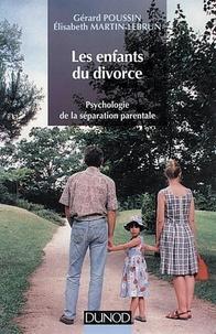 Gérard Poussin et Élisabeth Martin-Lebrun - Les enfants du divorce, 2e édition - Psychologie de la séparation parentale.
