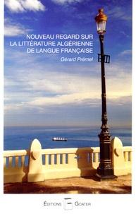 Gérard Prémel - Ecrivains algériens de langue française.