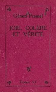 Gérard Prémel - Joie, colère et vérité.