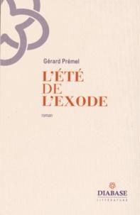 Gérard Prémel - L'été de l'exode.
