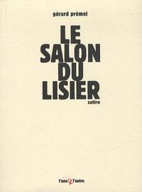 Gérard Prémel - Le salon du lisier.