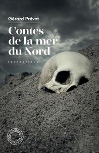 Gérard Prévot - Contes de la mer du Nord.