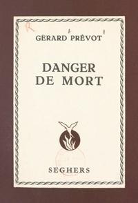 Gérard Prévot - Danger de mort.