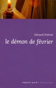 Gérard Prévot - Le démon de février.