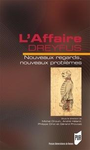 Gérard Provost - L'affaire Dreyfus - Nouveaux regards, nouveaux problèmes.