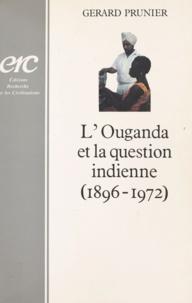 Gérard Prunier - L'Ouganda et la question indienne (1896-1972).
