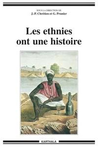 Gérard Prunier et Jean-Pierre Chrétien - Les ethnies ont une histoire.
