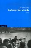 Gérard Pussey - Au temps des vivants.