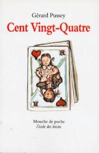Gérard Pussey - Cent Vingt-Quatre.