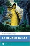 Gérard Pussey - La mémoire du lac.