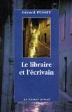 Gérard Pussey - Le libraire et l'écrivain.