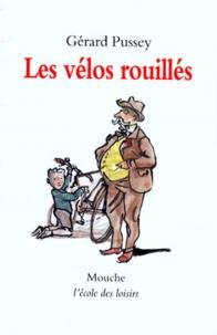 Gérard Pussey - Les vélos rouillés.